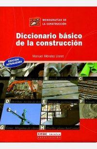 Diccionario Basico De La Construccion - Manuel Mendez Lloret