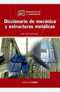 Dicc. De Mecanica Y Estructuras Metalicas - Juan Jose Fernandez