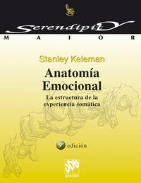 ANATOMIA EMOCIONAL - LA ESTRUCTURA DE LA EXPERIENCIA SOMATICA