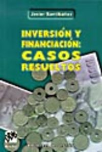 Inversion Y Financiacion - Casos Resueltos - Javier Santibañez Gruber