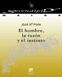 La Razon Y El Instinto, El hombre - Jose Mª Porta Tovar