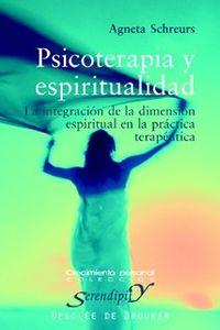 PSICOTERAPIA Y ESPIRITUALIDAD - LA INTEGRACION DE LA DIMENSION ESPIRITUAL EN LA PRACTICA TERAPEUTICA