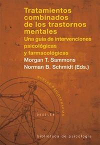 TRATAMIENTOS COMBINADOS DE LOS TRASTORNOS MENTALES - UNA GUIA DE INTERVENCIONES