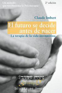 FUTURO DECIDE ANTES DE NACER, EL