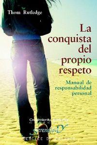 Conquista Del Propio Respeto, La - Manual De Responsabilidad Personal - Thom Rutledge