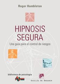 HIPNOSIS SEGURA - UNA GUIA PARA EL CONTROL DE RIESGO