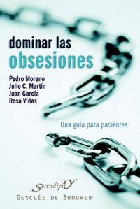 Dominar Las Obsesiones - Pedro Jose  Moreno Gil  /  Julio C.   Martin  /  Rosa  Viñas