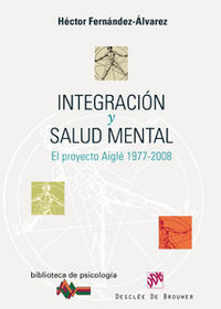 INTEGRACION Y SALUD MENTAL - EL PROYECTO AIGLE 1977-2008