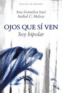 Ojos Que Si Ven - Soy Bipolar - Ana  Gonzalez Isasi  /  Anibal  Malvar