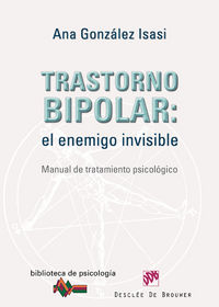 Trastorno Bipolar - El Enemigo Invisible - Ana Gonzalez Isasi