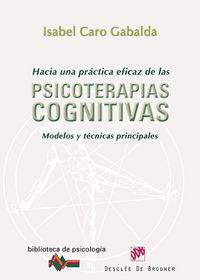 Hacia Una Practica Eficaz De La Psicoterapias Cognitivas - Isabel Caro Gabalda