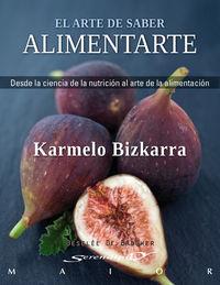 El arte de saber alimentarse - Karmelo Bizkarra