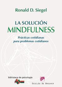 La solucion mindfulness - Ronald D. Siegel