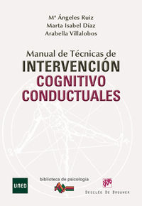 Manual De Tecnicas De Intervencion Cognitivo Conductuales - Mª Angeles  Ruiz  /  Marta Isabel   Diaz  /  Arabella  Villalobos