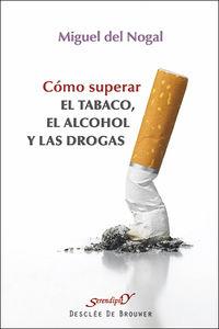 como superar el tabaco, el alcohol y las drogas - Miguel Del Nogal Tome