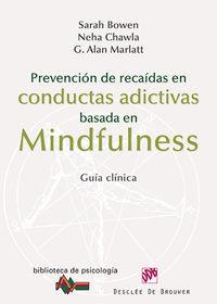 PREVENCION DE RECAIDAS EN CONDUCTAS ADICTIVAS BASADA EN MINDFULNESS - GUIA CLINICA