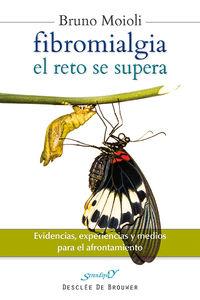 FIBROMIALGIA, EL RETO SE SUPERA - EVIDENCIAS, EXPERIENCIAS Y MEDIOS PARA EL AFRONTAMIENTO