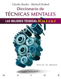 DICC. DE TECNICAS MENTALES - LAS MEJORES TECNICAS DE LA A A LA Z