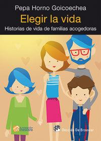 ELEGIR LA VIDA - HISTORIAS DE VIDA DE FAMILIAS ACOGEDORAS