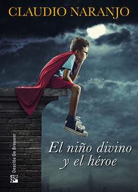 El niño divino y el heroe - Claudio Naranjo