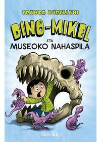 Dino-Mikel Eta Museoko Nahaspila - Franco Aureliani