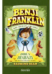Benji Franklin - Dirua Irabazi (eta Dinosauro Hiltzaileei Ere Bai) - Raymond Bean