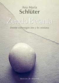 Zendo Betania - Donde Convergen Zen Y Fe Cristiana - Ana Maria Schluter