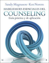 HABILIDADES ESENCIALES DEL COUNSELING - GUIA PRACTICA Y DE APLICACION