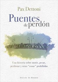 PUENTES DE PERDON - UNA HISTORIA SOBRE MORIR, PECAR, PERDONAR Y OTRAS COSAS PROHIBIDAS