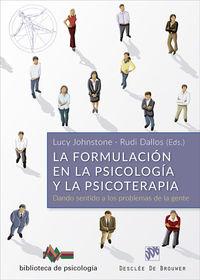FORMULACION EN LA PSICOLOGIA Y LA PSICOTERAPIA, LA - DANDO SENTIDO A LOS PROBLEMAS DE LA GENTE