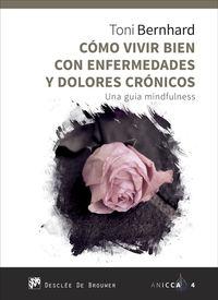 COMO VIVIR BIEN CON ENFERMEDADES Y DOLORES CRONICOS - UNA GUIA MINDFULNESS