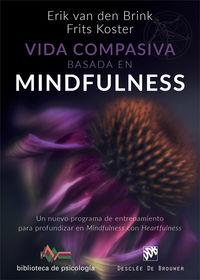VIDA COMPASIVA BASADA EN MINDFULNESS - UN NUEVO PROGRAMA DE ENTRENAMIENTO PARA PROFUNDIZAR EN MINDFULNESS CON HEARTFULNESS