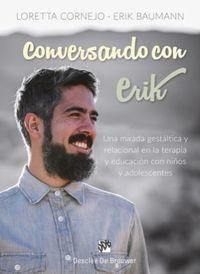 CONVERSANDO CON ERIK - UNA MIRADA GESTALTICA Y RELACIONAL