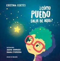 ¿como Puedo Salir De Aqui? - Cristina Cortes Viniegra