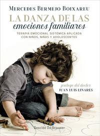 La danza de las emociones familiares - Mercedes Bermejo Boixareu