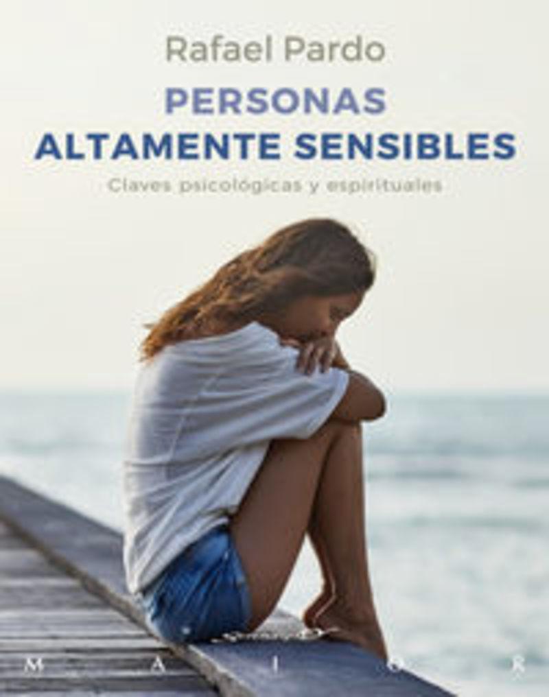 Personas Altamente Sensibles - Claves Psicologicas Y Espirituales - Rafael Pardo Fernandez