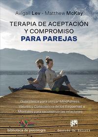 Terapia De Aceptacion Y Compromiso Para Parejas - Avigail Lev / Matthew Mckay
