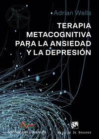 Terapia Metacognitiva Para La Ansiedad Y La Depresion - Adrian Wells