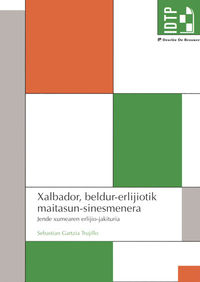 Xalbador, Beldur-Erlijiotik Maitasun-Sinesmenera - Sebastian Gartzia Trujillo