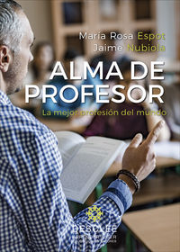 Alma De Profesor - La Mejor Profesion Del Mundo - M. Rosa Espot Piñol / Jaime Nubiola Aguilar