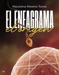 eneagrama, el - el origen - Macarena Moreno-Torres Camy