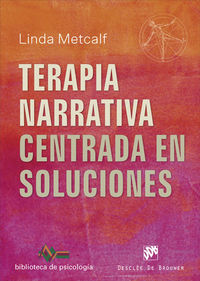 Terapia Narrativa Centrada En Soluciones - Linda Metcalf
