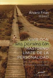 Vivir Con Una Persona Con Trastorno Limite De La Personalidad - Alvaro Frias (ed. )