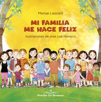 Mi Familia Me Hace Feliz - Monserrat Rodriguez Fernandez / J. L. Navarro Garcia (il. )