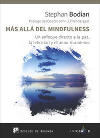 MAS ALLA DEL MINDFULNESS - UN ENFOQUE DIRECTO A LA PAZ, LA FELICIDAD Y EL AMOR DURADEROS