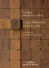 EN EL PRINCIPIO ERA LA VIDA - COMENTARIO AL EVANGELIO DE JUAN