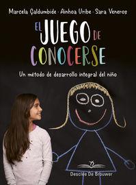 Juego De Conocerse, El - Un Metodo De Desarrollo Integral Del Niño - Marcela çaldumbide / Ainhoa Uribe / Sara Veneros