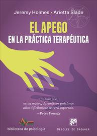 El apego en la practica terapeutica - Jeremy Holmes / Arietta Slade
