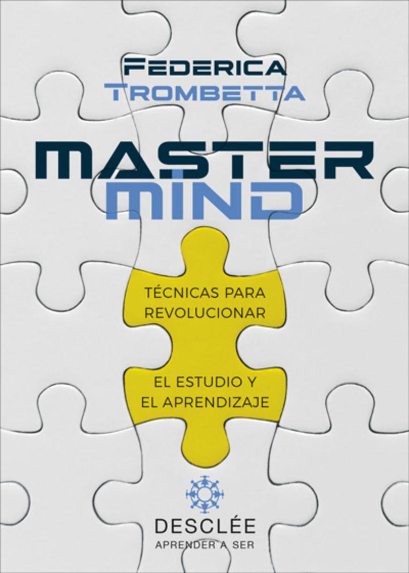 Mastermind - Tecnicas Para Revolucionar El Estudio Y El Aprendizaje - Federica Trombetta
