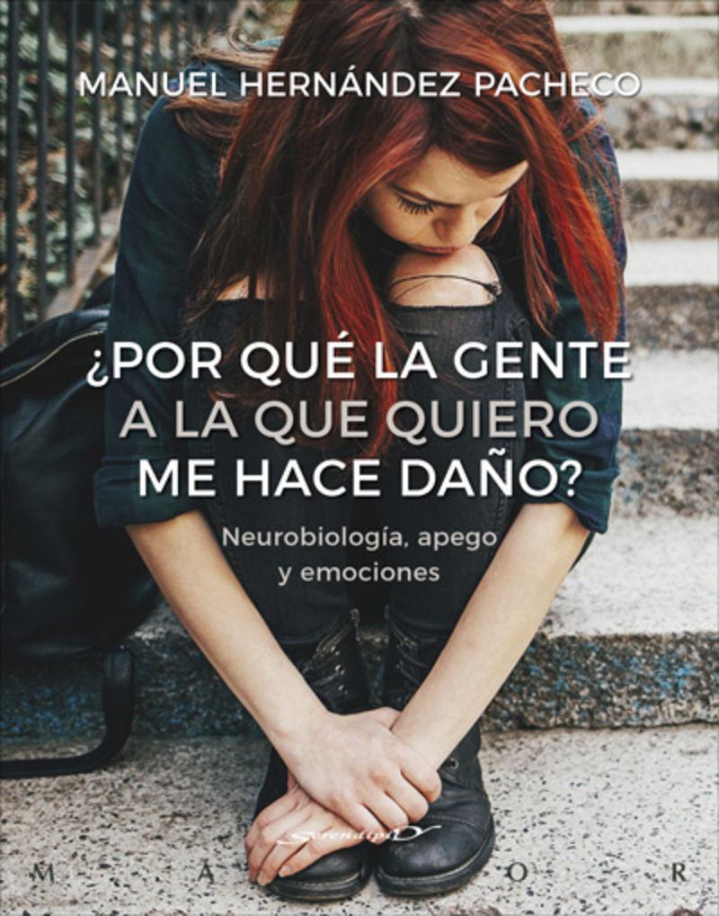 ¿por que la gente a la que quiero me hace daño? - neurobiologia, apego y emociones - Manuel Hernandez Pacheco